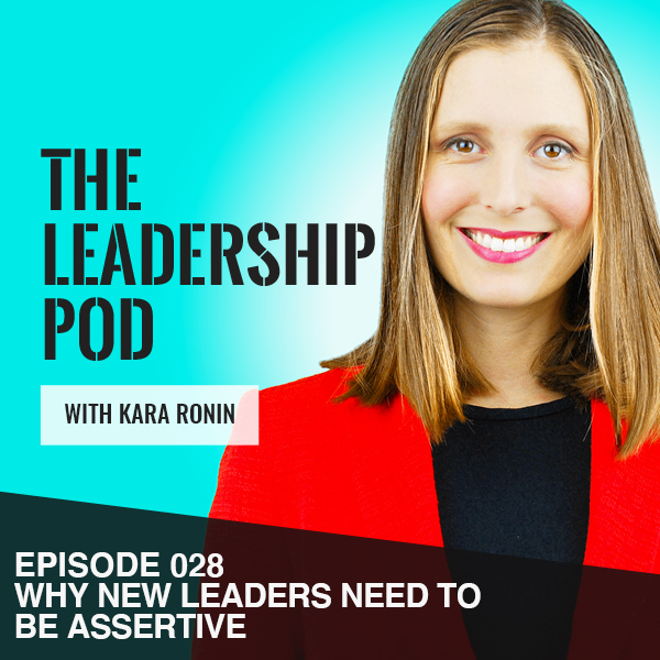 why do leaders need to communicate assertively